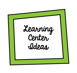 LEARNING Center Ideas