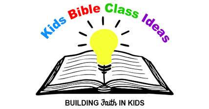 Kids Bible Class Ideas